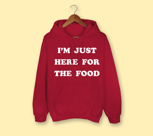 I'm Just Here For The Food Hoodie - HighCiti