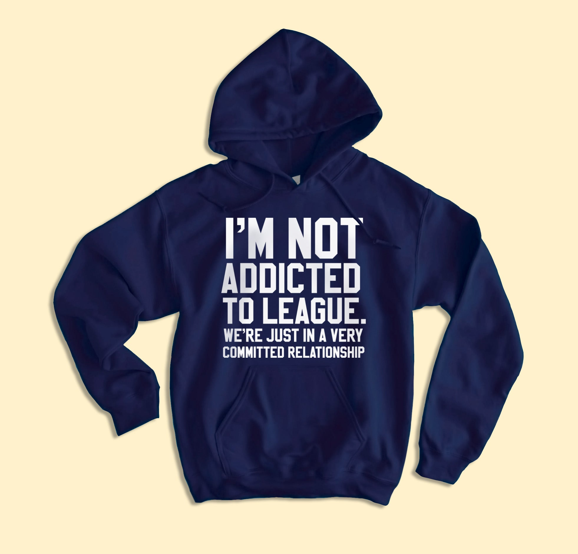I'm Not Addicted To League Hoodie