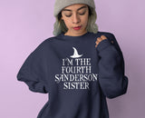 I'm The Fourth Sanderson Sister Sweatshirt