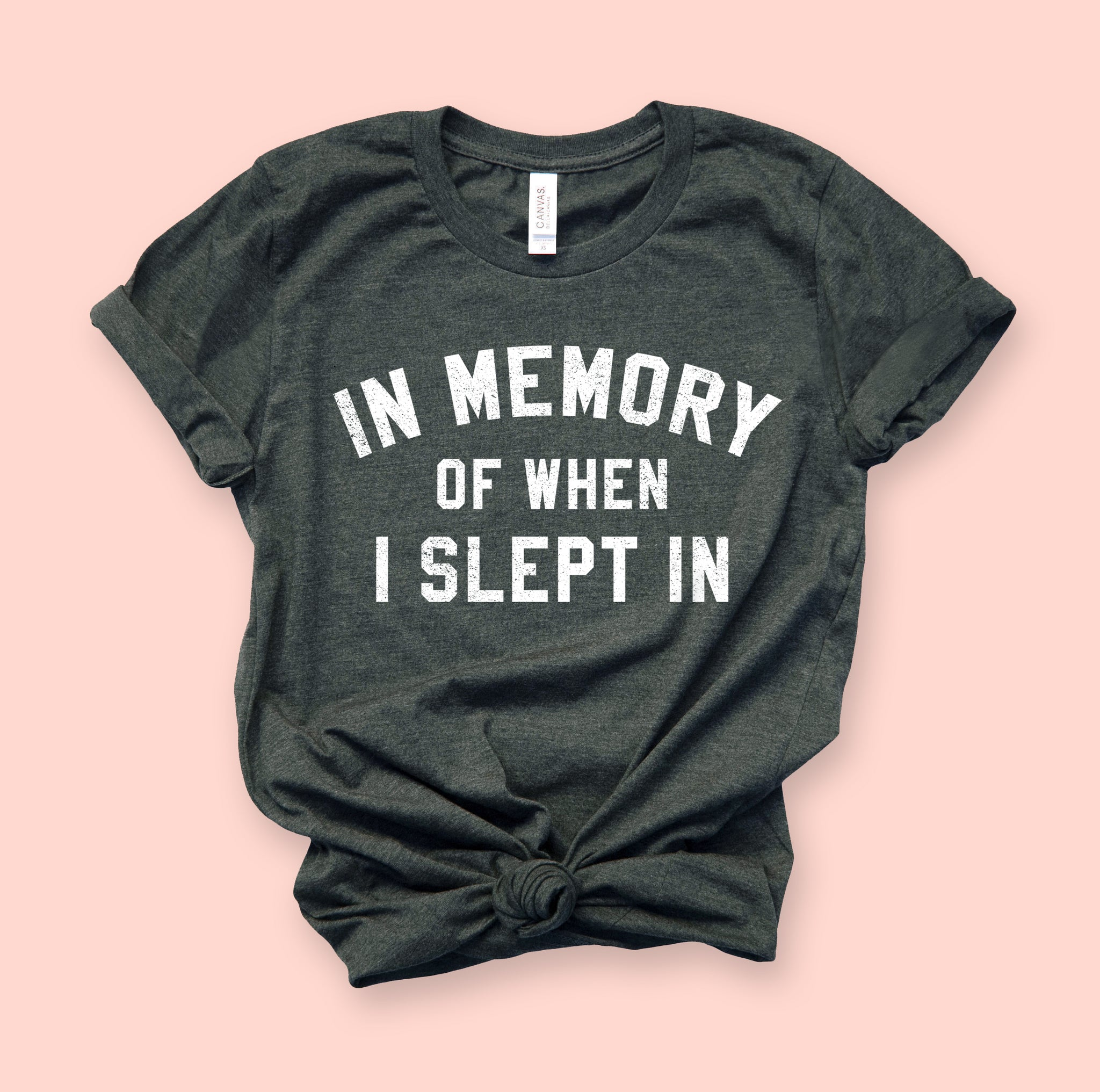 In Memory Of When I Slept In Shirt