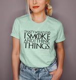 Heather mint shirt that says that's what I do I smoke and I think things - HighCiti