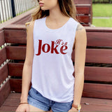 It's A Joke Muscle Tank