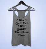 Grey tank top that says I won't quit but I will swear the whole time - HighCiti
