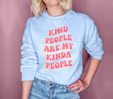 Light blue sweatshirt with a retro font that says kind people are my kinda people - HighCiti