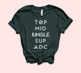 Forest shirt that says top mid jungle sup adc - HighCiti