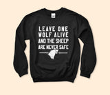 Leave One Wolf Alive Sweatshirt - HighCiti