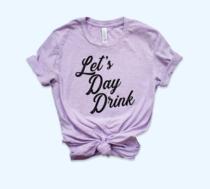 Let's Day Drink Shirt - HighCiti