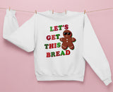 Let's Get This Bread Sweatshirt