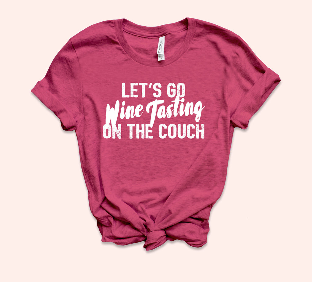 Let's Go Wine Tasting On The Couch Shirt