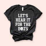 Let's Hear It For The Boys Shirt