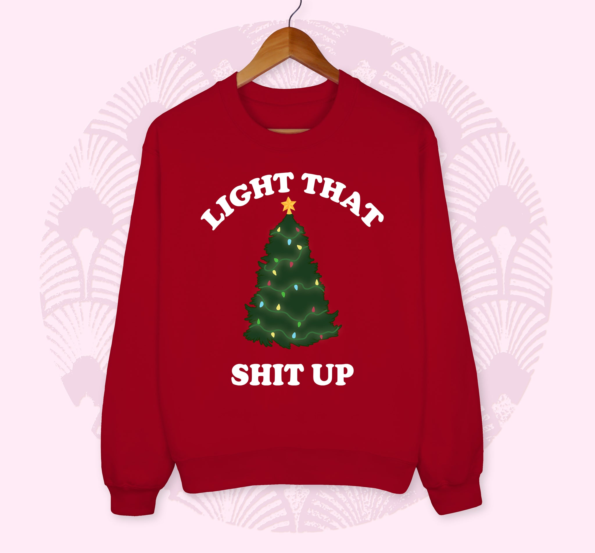 Red sweatshirt with a christmas tree saying light that shit up - HighCiti