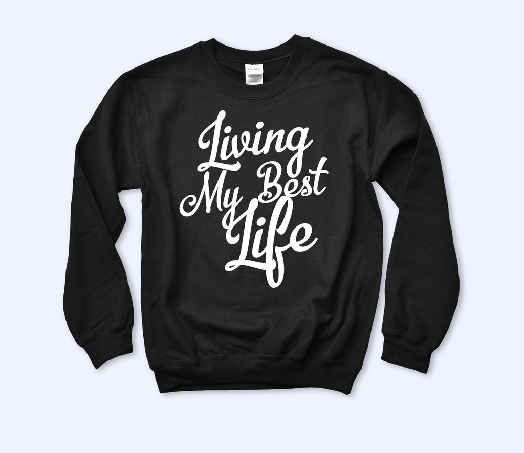 Living My Best Life Sweatshirt - HighCiti