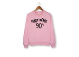Made In The 90's Sweatshirt - HighCiti