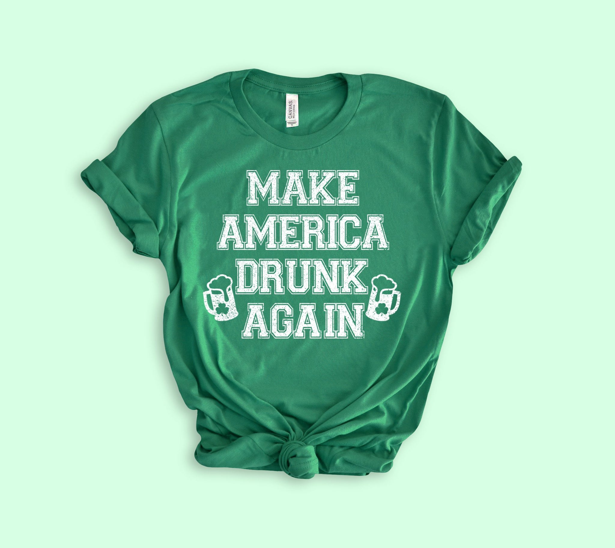 Green shirt that says make america drunk again - HighCiti
