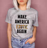 Make America Exotic Again Shirt