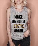 Heather grey muscle tank that says make america exotic again - HighCiti