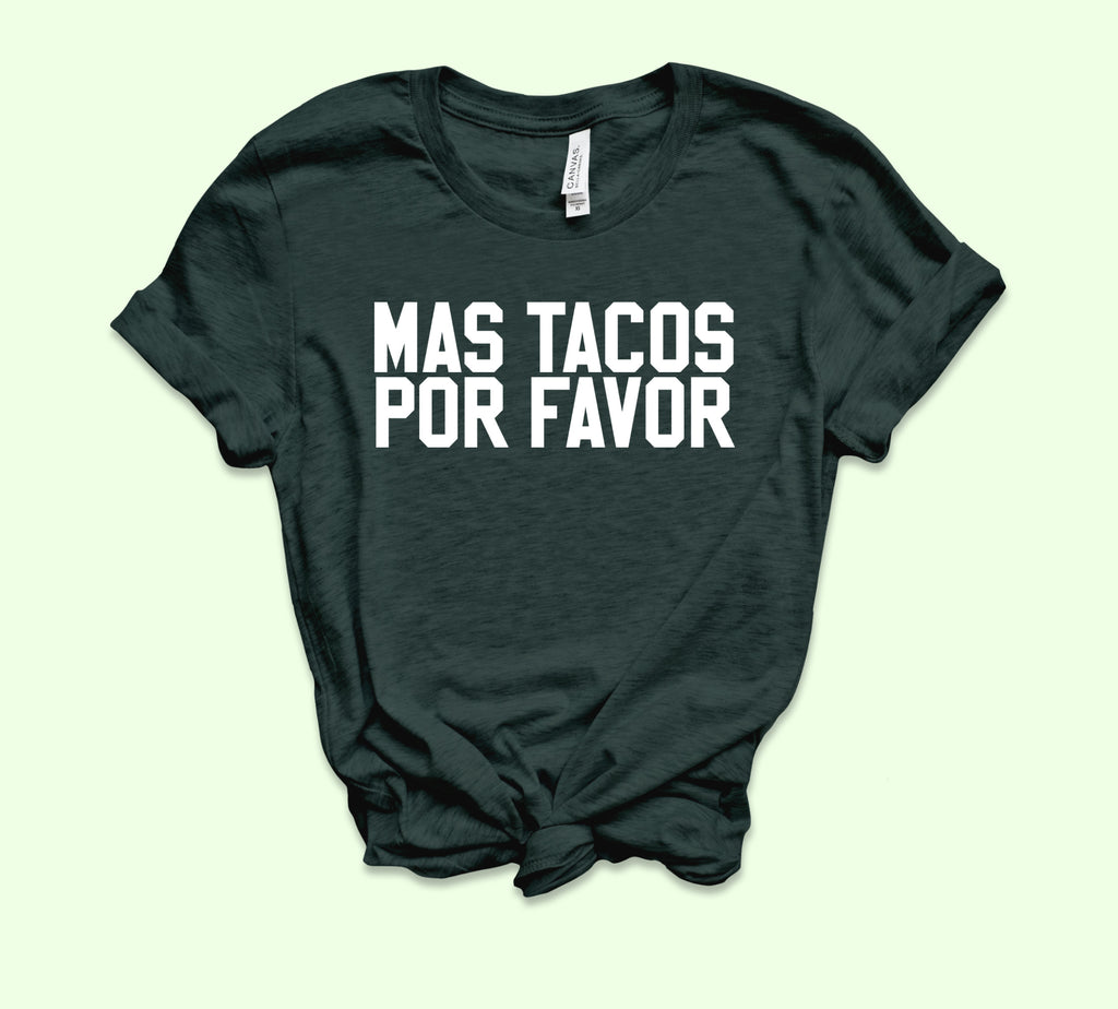 Mas Tacos Por Favor Shirt - HighCiti