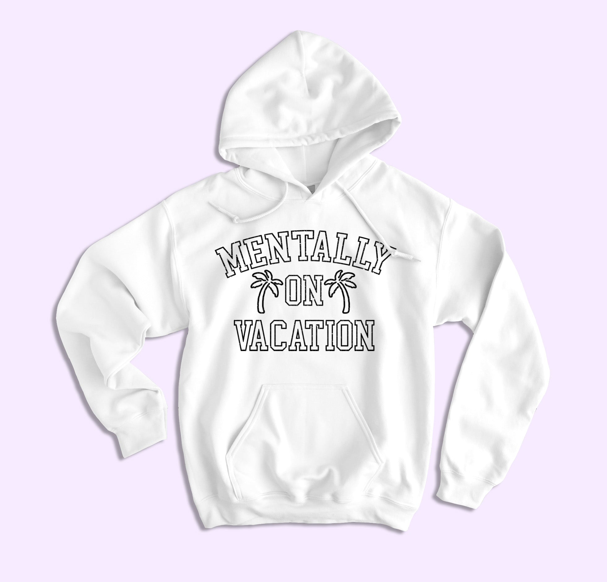 Mentally On Vacation Hoodie
