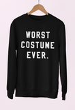 Black sweatshirt saying worst costume ever - HighCiti