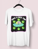White shirt with an alien and weed leaf saying have a nice trip - HighCiti