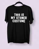 Black shirt saying this is my stoner costume - HighCiti