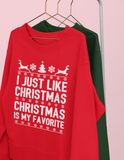 Red sweatshirt saying I just like christmas christmas is my favorite - HighCiti