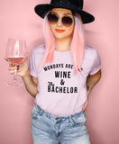 Heather lilac shirt that says mondays are for wine and the bachelor - HighCiti