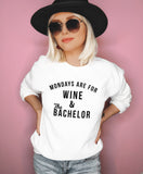 White sweatshirt that says mondays are for wine and the bachelor - HighCiti