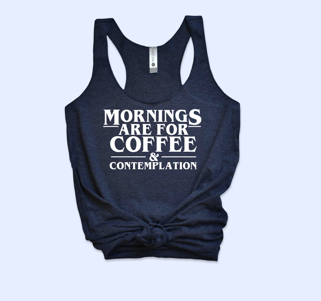 Mornings Are For Coffee And Contemplation Tank - HighCiti