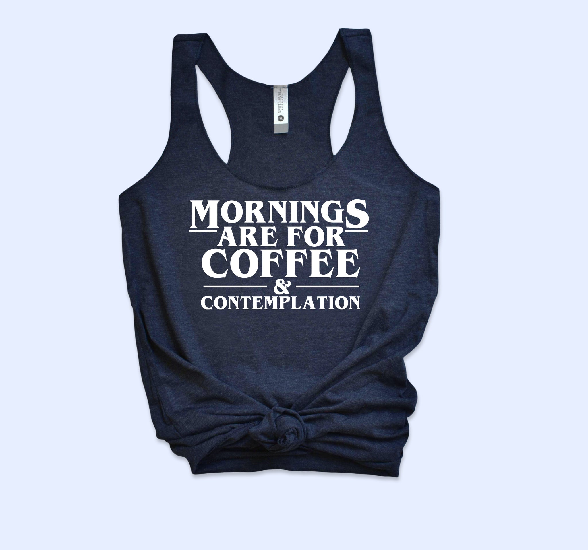 Mornings Are For Coffee And Contemplation Tank