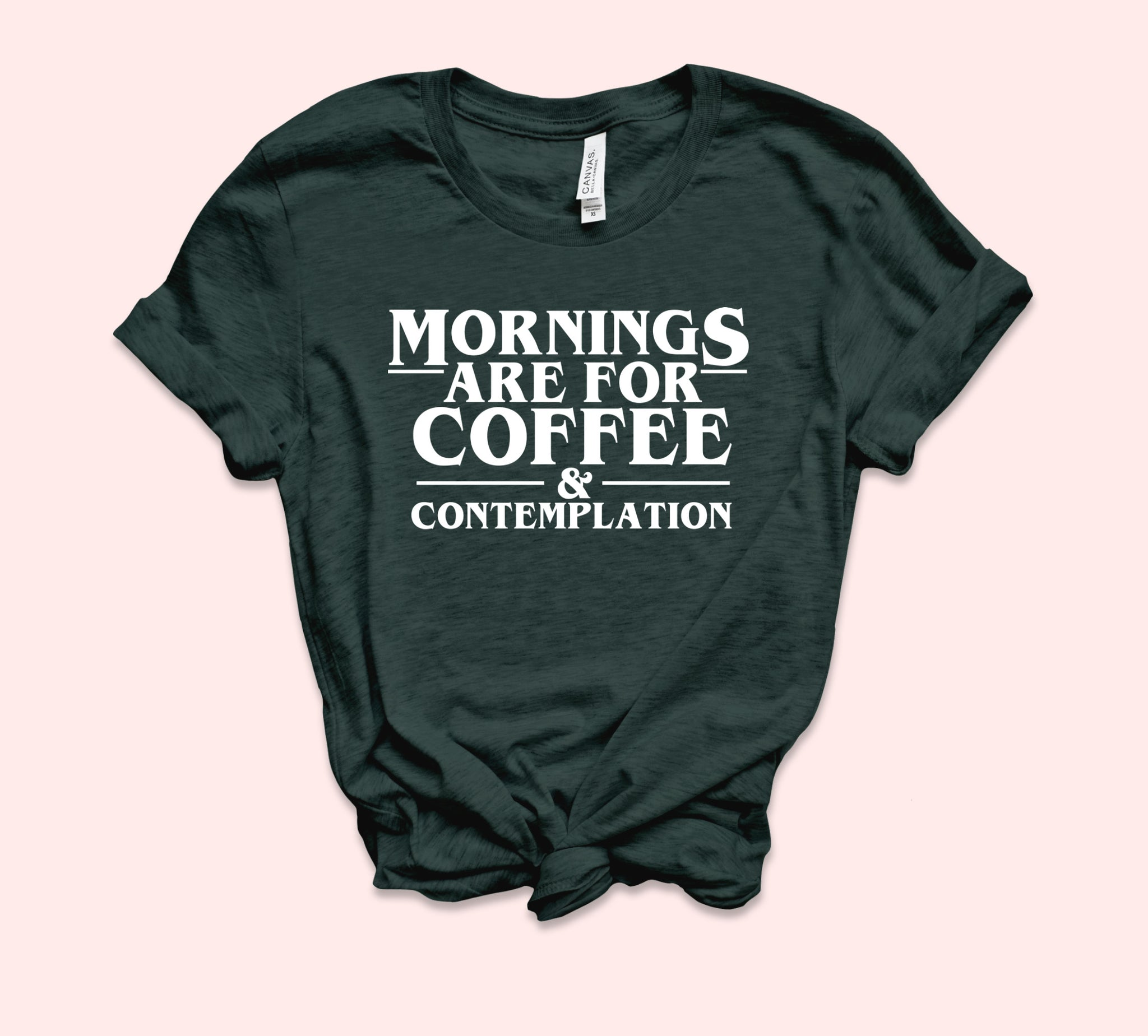 Mornings Are For Coffee And Contemplation Shirt
