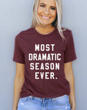 Most Dramatic Season Ever Shirt