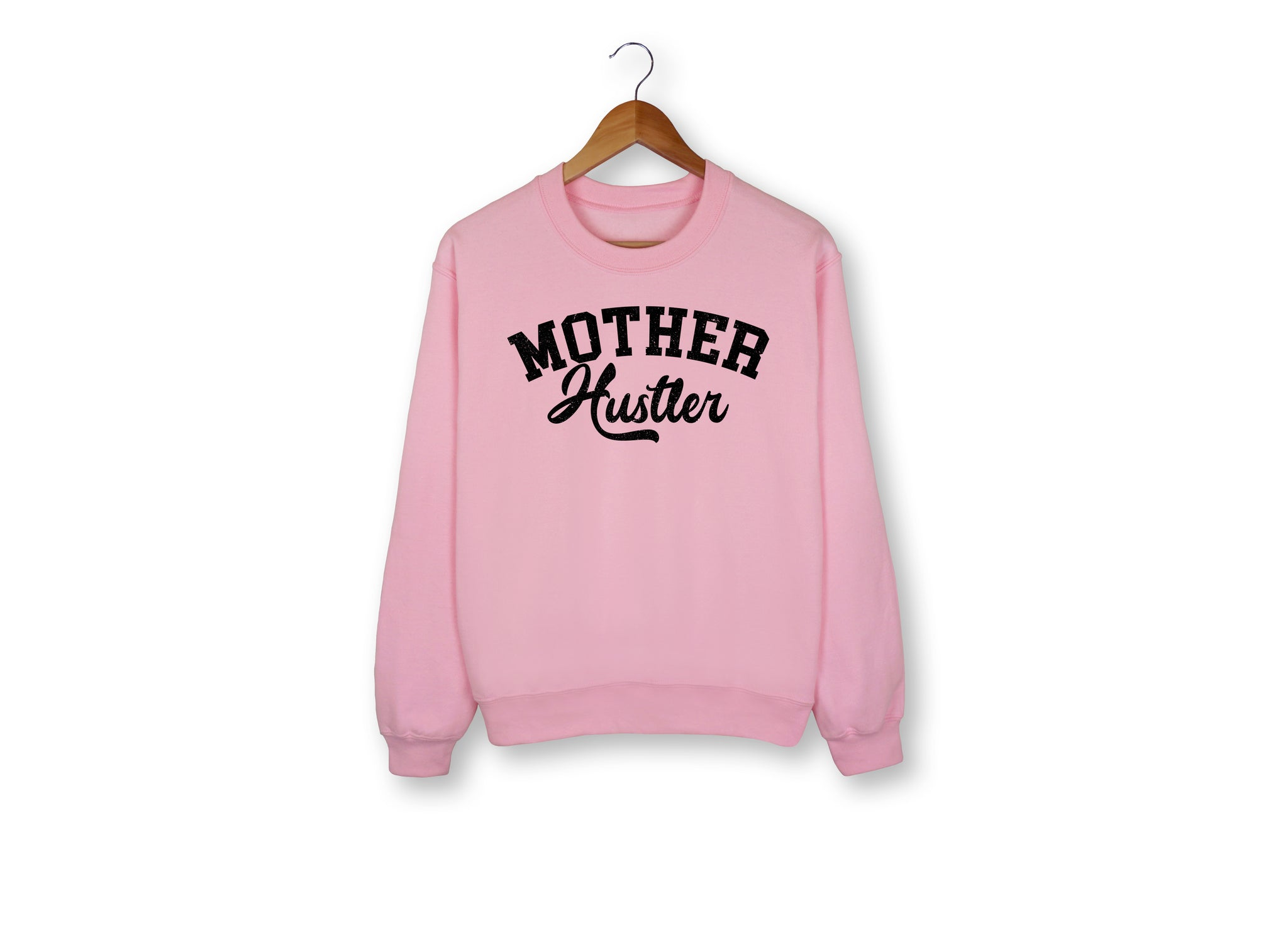 Mother Hustler Sweatshirt