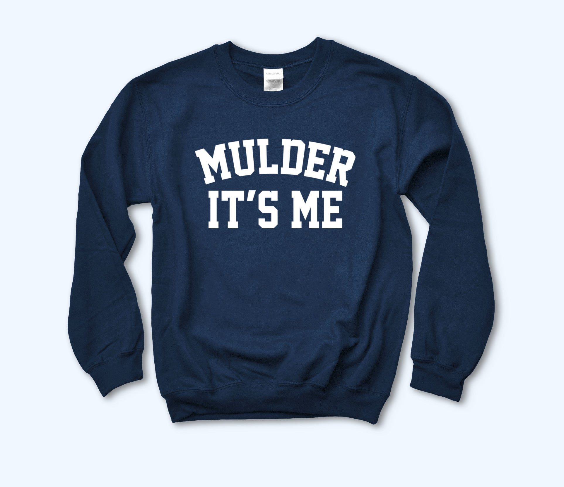 Mulder It's Me Sweatshirt