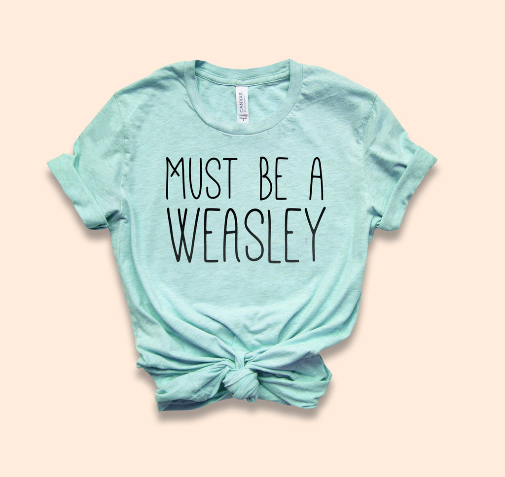 Must be Weasley Shirt