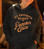 My Favorite Season Is Pumpkin Spice Hoodie