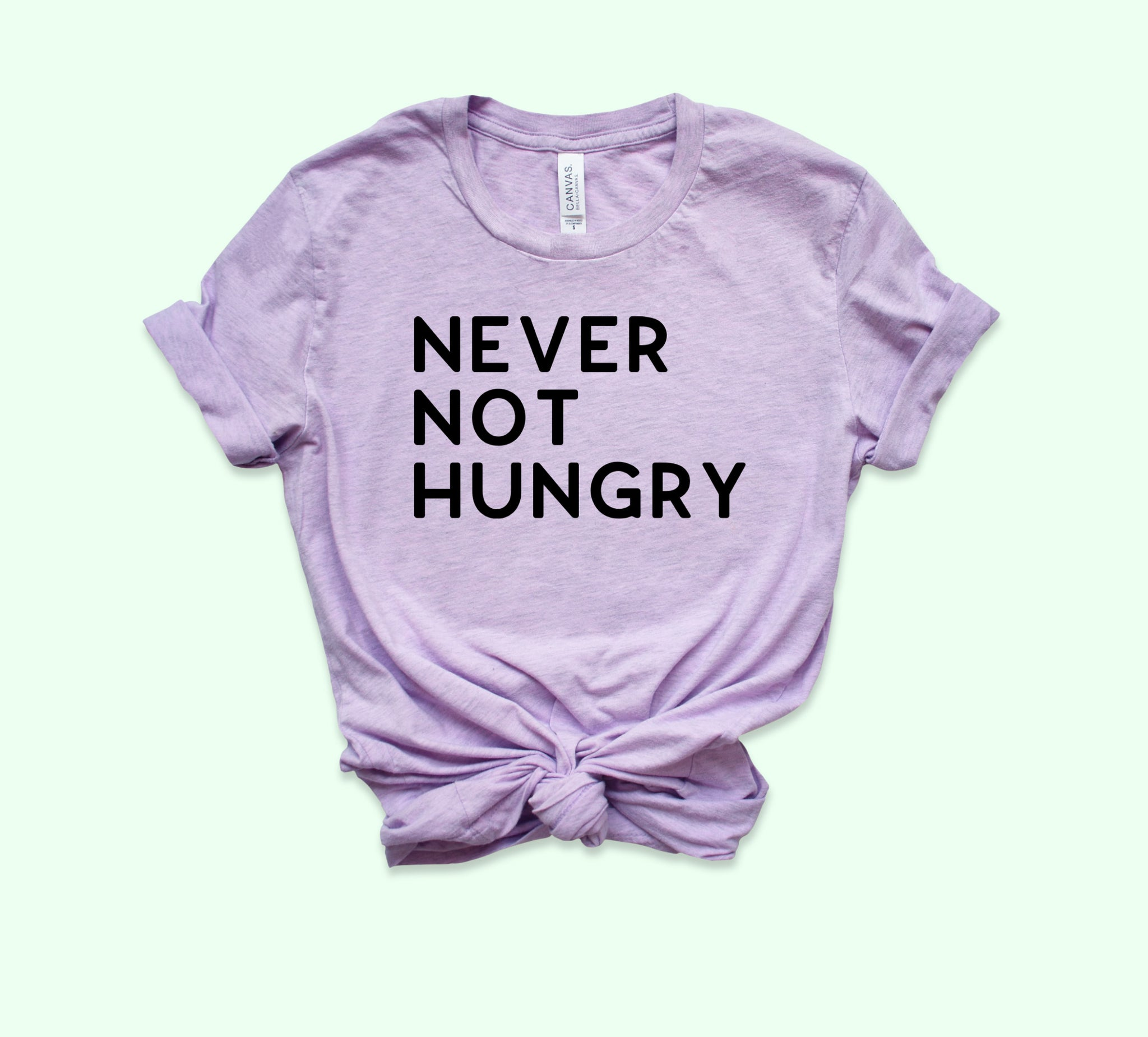 Never Not Hungry Shirt