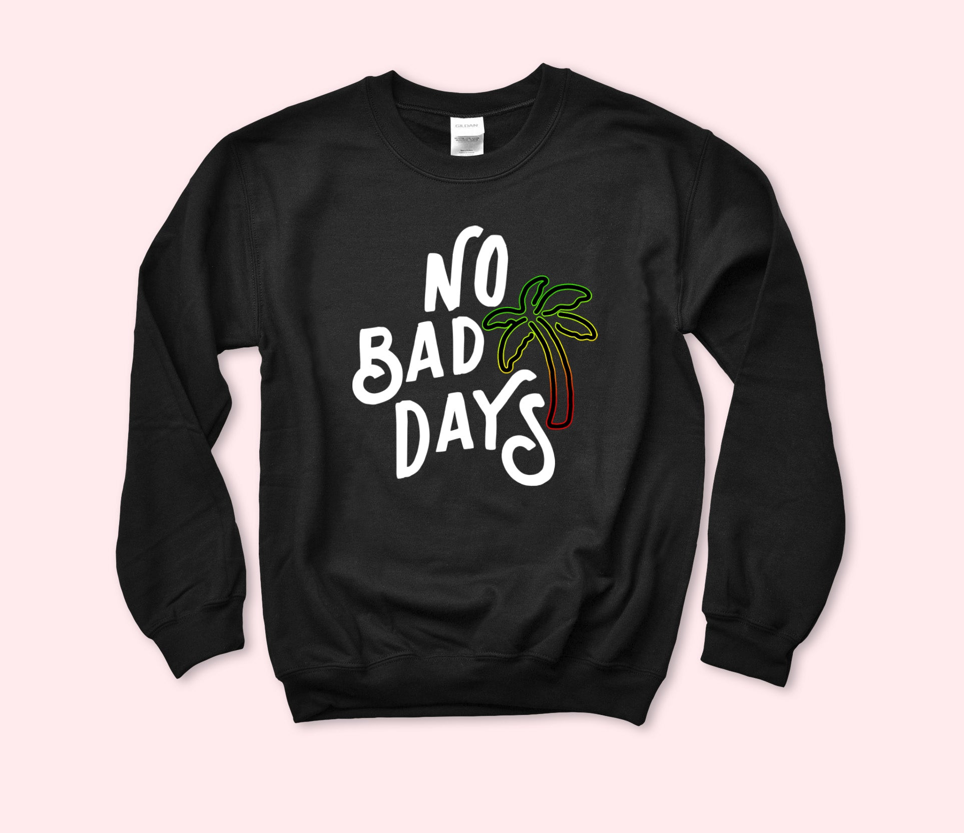 Black sweatshirt with a jamaican palm tree that says no bad days - HighCiti