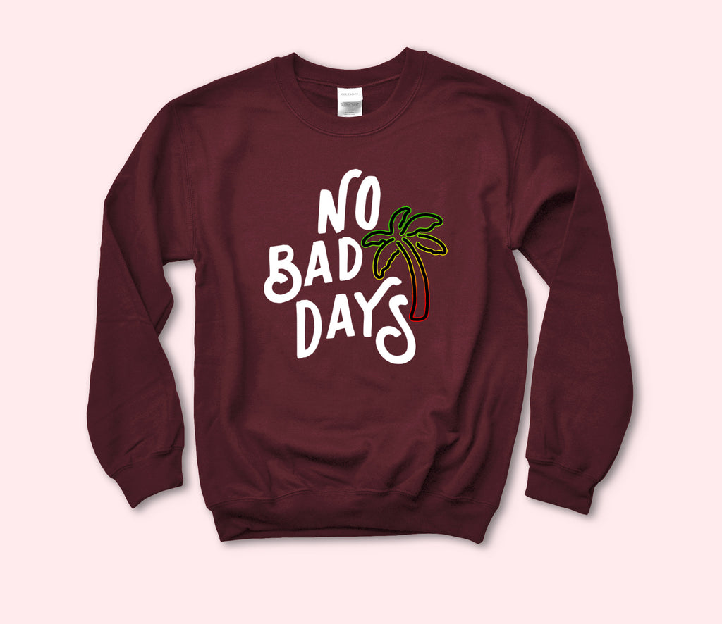 No Bad Days Sweatshirt - HighCiti