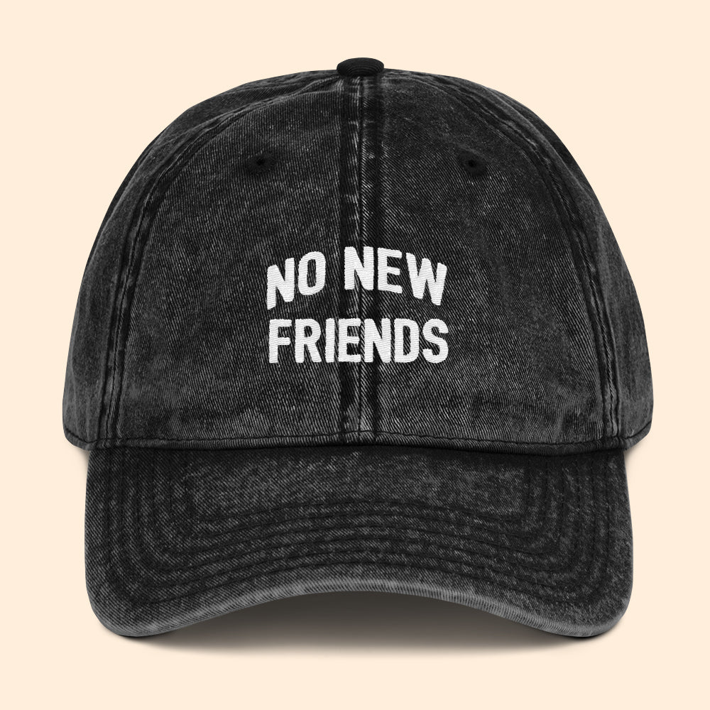 No New Friends Vintage Dad Cap - HighCiti