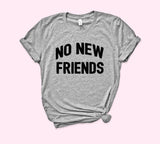 No New Friends Shirt - HighCiti