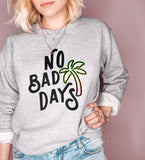 Grey sweatshirt with a jamaican palm tree that says no bad days - HighCiti