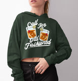 Green crop hoodie with old fashioned cocktail whiskey glass that says call me old fashioned - HighCiti