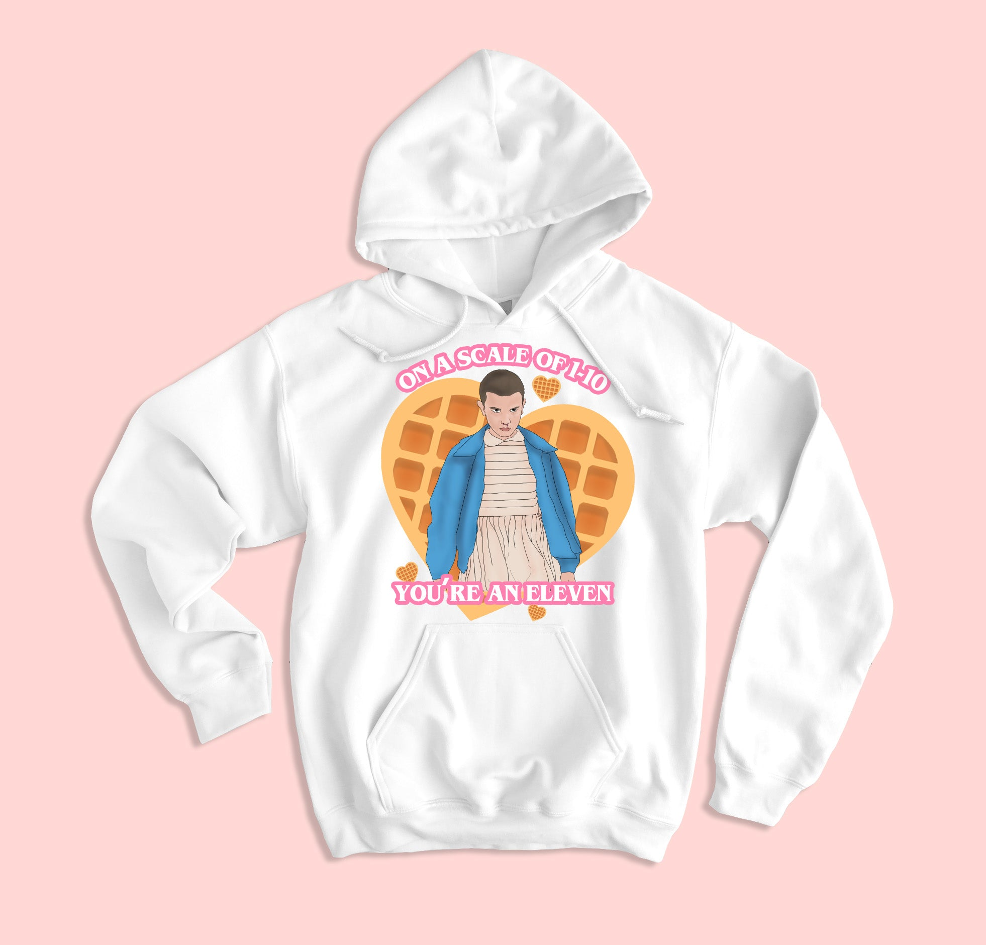 You're An Eleven Hoodie