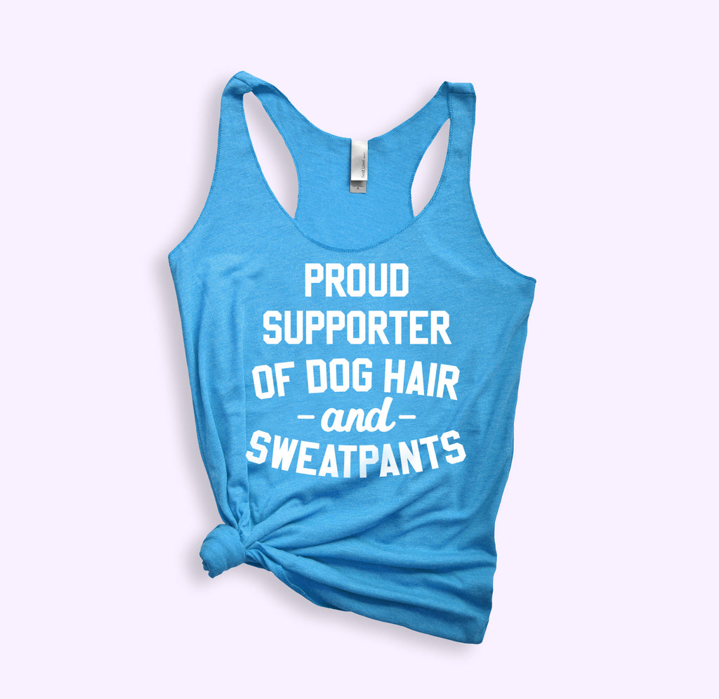 Proud Supporter Of Dog Hair And Sweatpants Tank - HighCiti