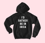 I'd Rather Be In Ibiza Hoodie - HighCiti
