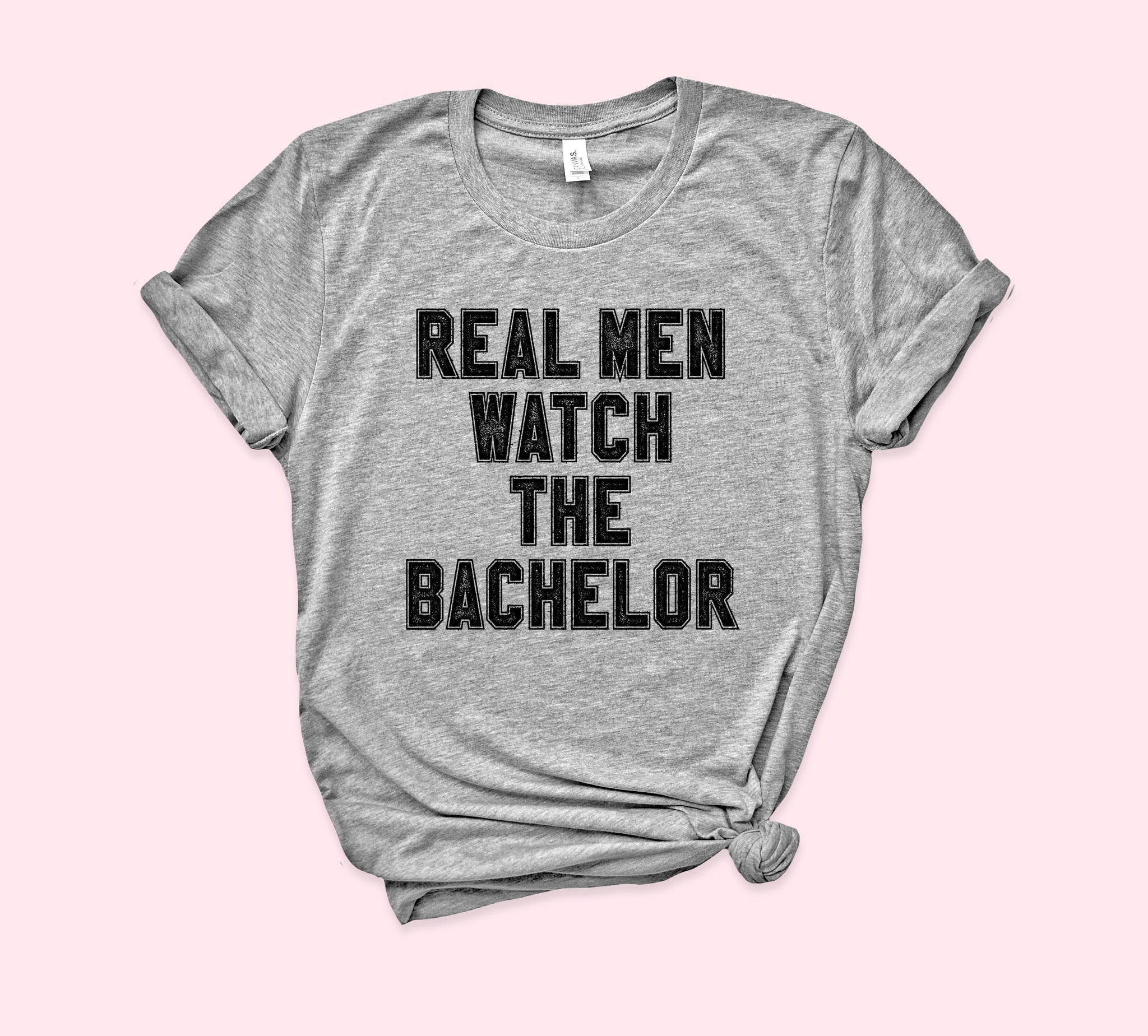 Real Men Watch The Bachelor Shirt