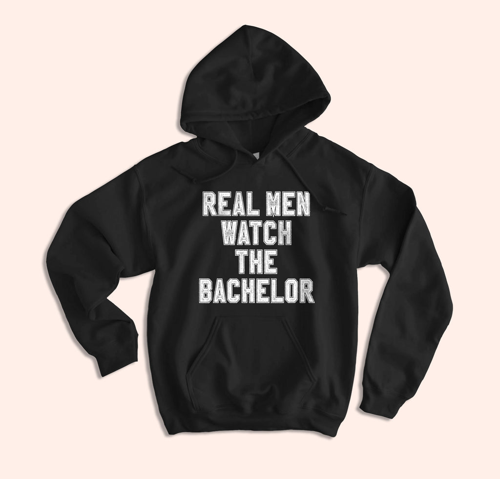 Real Men Watch The Bachelor Hoodie - HighCiti