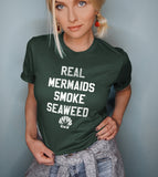Forest shirt that says real mermaids smoke seaweed - HighCiti