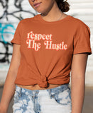 Respect The Hustle Shirt